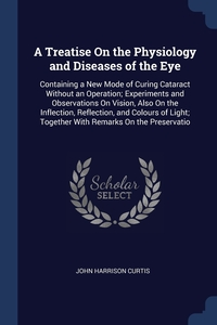 Книга под заказ: «A Treatise On the Physiology and Diseases of the Eye»