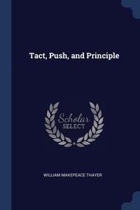 Книга под заказ: «Tact, Push, and Principle»