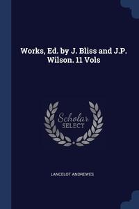 Книга под заказ: «Works, Ed. by J. Bliss and J.P. Wilson. 11 Vols»