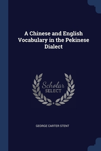 Книга под заказ: «A Chinese and English Vocabulary in the Pekinese Dialect»