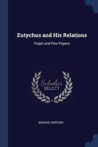 Книга под заказ: «Eutychus and His Relations»