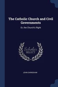 Книга под заказ: «The Catholic Church and Civil Governments»