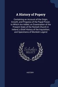 Книга под заказ: «A History of Popery»