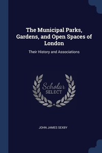 Книга под заказ: «The Municipal Parks, Gardens, and Open Spaces of London»