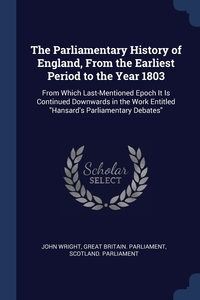 Книга под заказ: «The Parliamentary History of England, From the Earliest Period to the Year 1803»