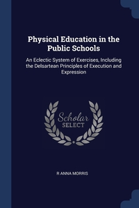 Книга под заказ: «Physical Education in the Public Schools»