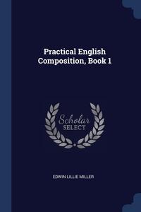 Книга под заказ: «Practical English Composition, Book 1»