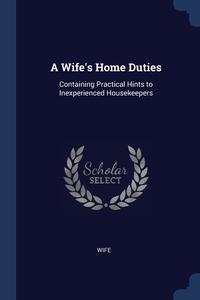 Книга под заказ: «A Wife's Home Duties»