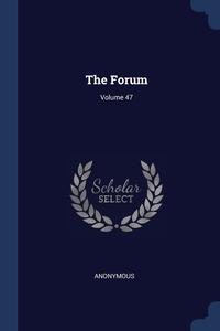 Книга под заказ: «The Forum; Volume 47»