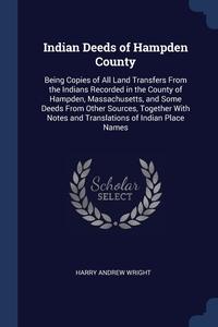 Книга под заказ: «Indian Deeds of Hampden County»