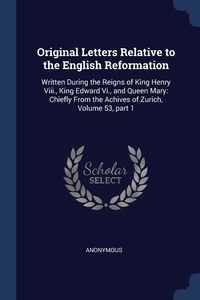 Книга под заказ: «Original Letters Relative to the English Reformation»