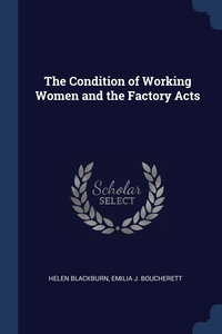 Книга под заказ: «The Condition of Working Women and the Factory Acts»