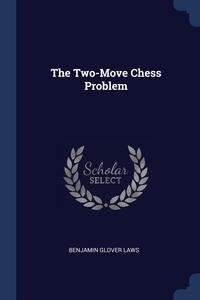 Книга под заказ: «The Two-Move Chess Problem»
