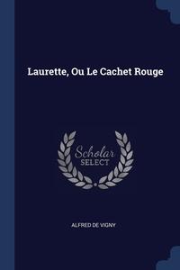 Laurette, Ou Le Cachet Rouge, Alfred de Vigny обложка-превью