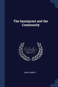 Книга под заказ: «The Immigrant and the Community»