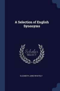 Книга под заказ: «A Selection of English Synonyms»