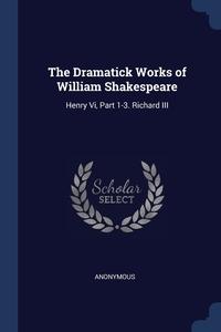 Книга под заказ: «The Dramatick Works of William Shakespeare»