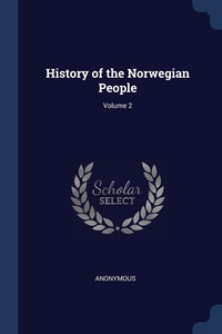 Книга под заказ: «History of the Norwegian People; Volume 2»