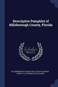 Книга под заказ: «Descriptive Pamphlet of Hillsborough County, Florida»
