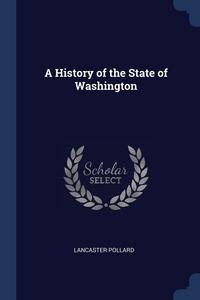 Книга под заказ: «A History of the State of Washington»