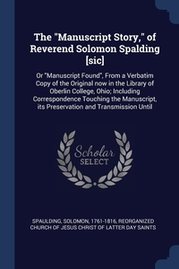 "Книга под заказ: «The ""Manuscript Story,"" of Reverend Solomon Spalding [sic]»"