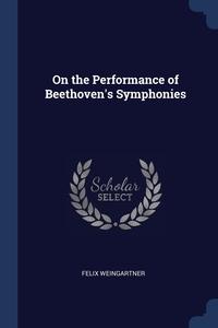 Книга под заказ: «On the Performance of Beethoven's Symphonies»