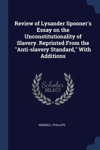"Книга под заказ: «Review of Lysander Spooner's Essay on the Unconstitutionality of Slavery. Reprinted From the ""Anti-slavery Standard,"" With Additions»"