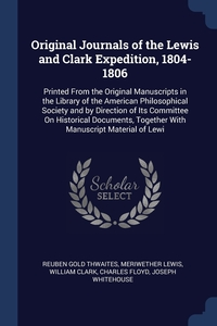 Книга под заказ: «Original Journals of the Lewis and Clark Expedition, 1804-1806»
