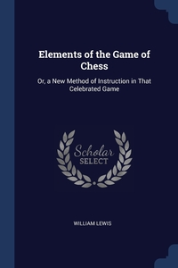 Книга под заказ: «Elements of the Game of Chess»