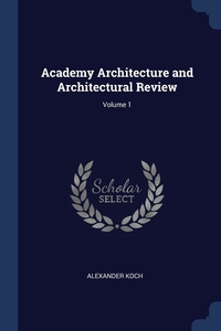 Книга под заказ: «Academy Architecture and Architectural Review; Volume 1»