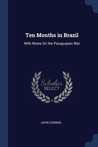 Книга под заказ: «Ten Months in Brazil»