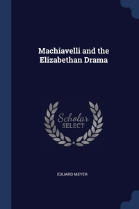 Книга под заказ: «Machiavelli and the Elizabethan Drama»