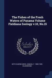 Книга под заказ: «The Fishes of the Fresh Waters of Panama Volume Fieldiana Zoology v.10, No.15»