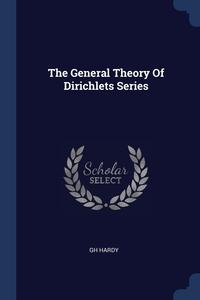 Книга под заказ: «The General Theory Of Dirichlets Series»