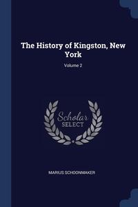 Книга под заказ: «The History of Kingston, New York; Volume 2»