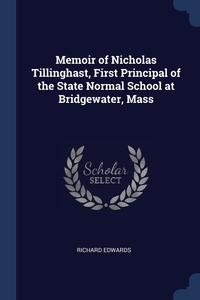 Книга под заказ: «Memoir of Nicholas Tillinghast, First Principal of the State Normal School at Bridgewater, Mass»