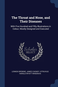 Книга под заказ: «The Throat and Nose, and Their Diseases»