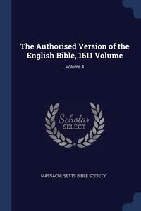 Книга под заказ: «The Authorised Version of the English Bible, 1611 Volume; Volume 4»
