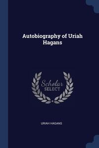Книга под заказ: «Autobiography of Uriah Hagans»
