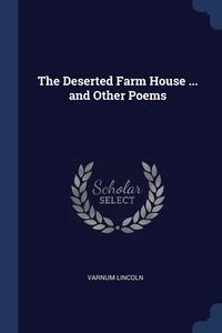 Книга под заказ: «The Deserted Farm House ... and Other Poems»
