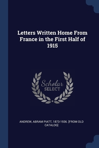 Книга под заказ: «Letters Written Home From France in the First Half of 1915»
