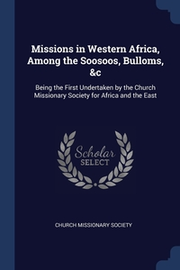 Книга под заказ: «Missions in Western Africa, Among the Soosoos, Bulloms, &c»
