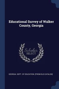 Книга под заказ: «Educational Survey of Walker County, Georgia»