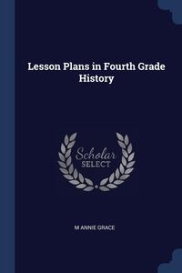 Книга под заказ: «Lesson Plans in Fourth Grade History»