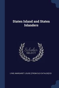 Книга под заказ: «Staten Island and Staten Islanders»