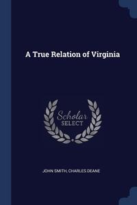 A True Relation of Virginia, John Smith, Charles Deane обложка-превью