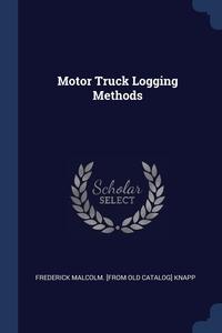 Книга под заказ: «Motor Truck Logging Methods»
