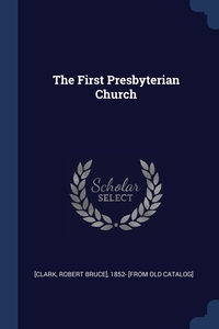 Книга под заказ: «The First Presbyterian Church»