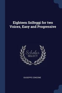 Книга под заказ: «Eighteen Solfeggi for two Voices, Easy and Progressive»