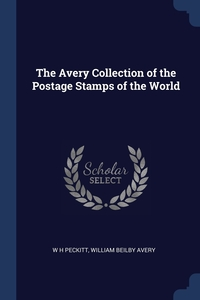 Книга под заказ: «The Avery Collection of the Postage Stamps of the World»